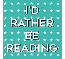 I'd Rather Be Reading - Blue Photographic Print
