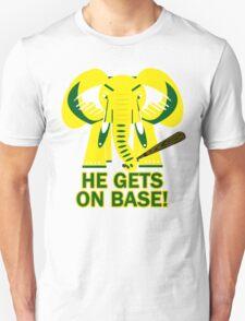He Gets on Base! Elephant! T-Shirt