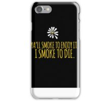John Green -- Looking For Alaska -- Smoke to Die iPhone Case/Skin