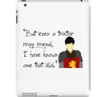 Edmund Pevensie Traitor Quote iPad Case/Skin