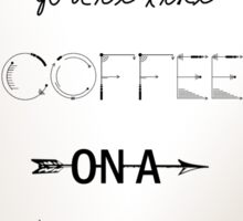 You're My Caffeine High Sticker