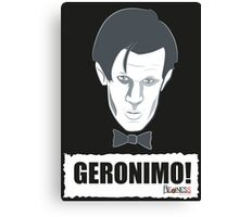 Doctor Who GERONIMO! Canvas Print