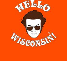 Hyde: Hello Wisconsin! Unisex T-Shirt