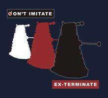 Don't imitate, EX-TERMINATE! Kids Clothes