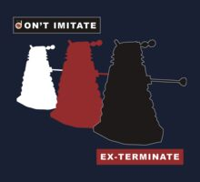 Don't imitate, EX-TERMINATE! Kids Tee