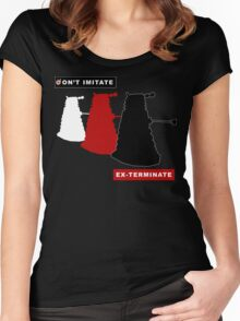 Don't imitate, EX-TERMINATE! Women's Fitted Scoop T-Shirt