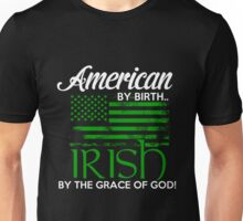 Irish - Irish By Grace Of God Unisex T-Shirt