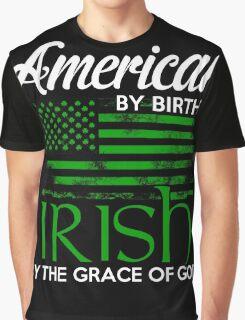 Irish - Irish By Grace Of God Graphic T-Shirt