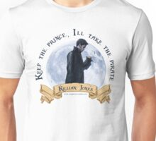 Keep the Prince, I'll take the Pirate - Killian Jones Unisex T-Shirt
