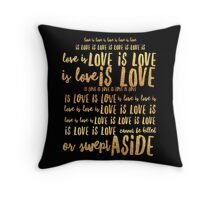 love is love is love is love Throw Pillow