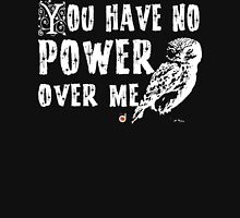 You have no power over me Unisex T-Shirt