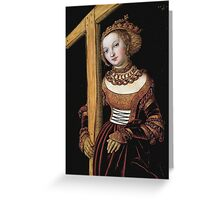 Lucas Cranach The Elder - Saint Helena With The Cross 1525. Woman portrait: Saint Helena, Saint,  Helena,  lady, femine, beautiful dress, jewelry, HEADDRESS, Eden,  saint,  Cross Greeting Card