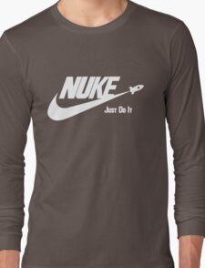 Nuke - Just Do It Long Sleeve T-Shirt