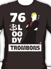 76 bloody trombons T-Shirt