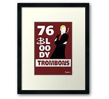 76 bloody trombons Framed Print