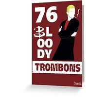 76 bloody trombons Greeting Card