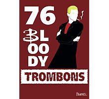 76 bloody trombons Photographic Print