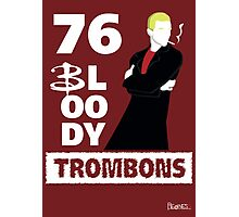 76 bloody trombons Photographic Print