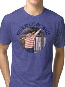 You're Killing Me Smalls - Sandlot Tri-blend T-Shirt