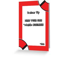 Trainer Tip - Mind your own business Greeting Card