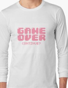 Game Over. Continue? Long Sleeve T-Shirt