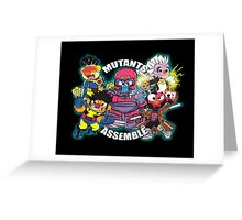 Mutants Assemble  Greeting Card