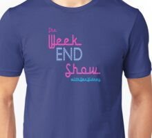 The Weekend Show Collection Unisex T-Shirt