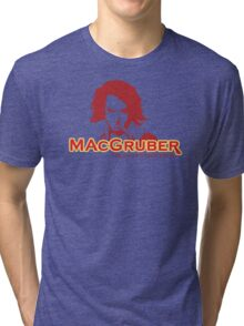 MacGruber Tri-blend T-Shirt