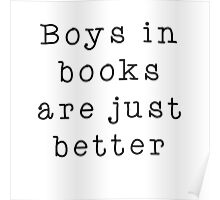 Boys in books are better Poster