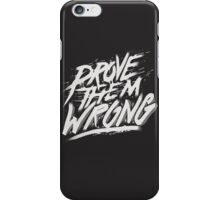 Prove them Wrong iPhone Case/Skin