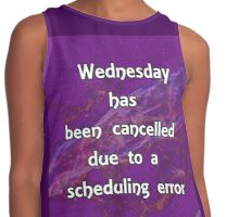 Wednesday has been cancelled Contrast Tank