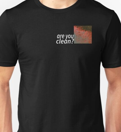 Are you clean? Black Version Unisex T-Shirt