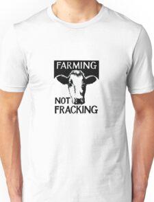 Farming not fracking! Unisex T-Shirt
