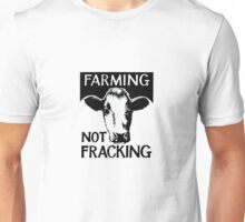 Farming not fracking! Unisex T-Shirt
