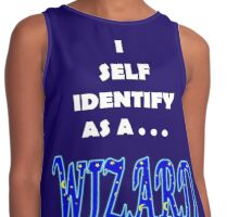 I self Identify as a... WIZARD version2 Contrast Tank