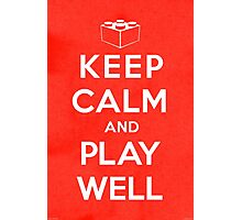 Brick Steez: Keep Calm & Play Well Photographic Print