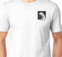 Betrayed. Unisex T-Shirt