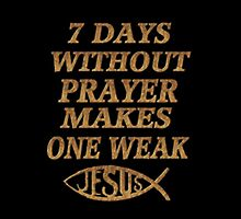 ☝ ☞SEVEN DAYS  WITHOUT PRAYER MAKES ONE WEAK THROW PILLOW☝ ☞ by ✿✿ Bonita ✿✿ ђєℓℓσ