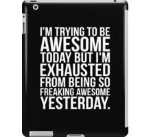 I'm Trying To Be Awesome Today iPad Case/Skin