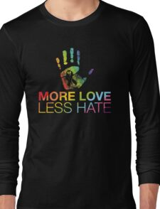 More Love Less Hate, Pray For Orlando Long Sleeve T-Shirt