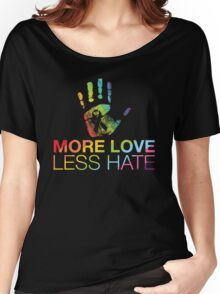 More Love Less Hate, Pray For Orlando Women's Relaxed Fit T-Shirt