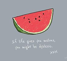 If Life Gives You Melons by Awful Artwork