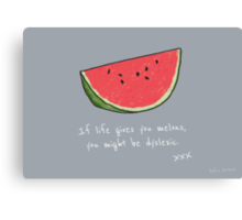 If Life Gives You Melons Canvas Print