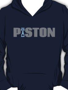 PISTON  T-Shirt