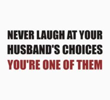 Laugh Husbands Choices One Piece - Long Sleeve