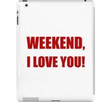 Weekend Love You iPad Case/Skin
