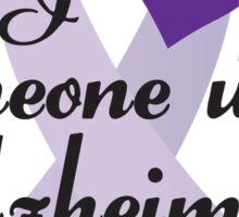 I Love Someone With Alzheimer's Sticker