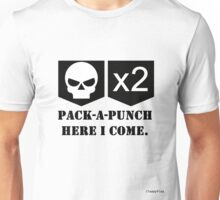 Pack-A-Punch, Here I Come. Unisex T-Shirt