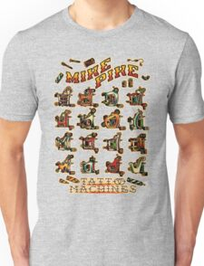 Mike Pike Machines 06 Unisex T-Shirt