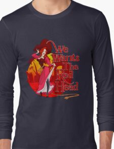 We Wants the Red Head Long Sleeve T-Shirt